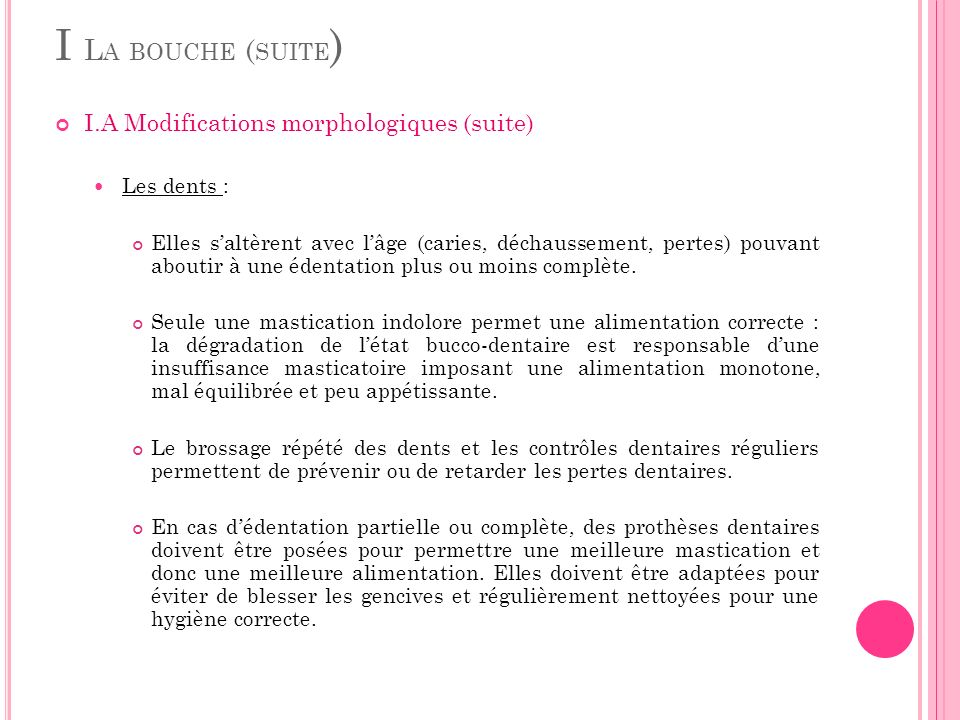 I La bouche (suite) I.A Modifications morphologiques (suite)