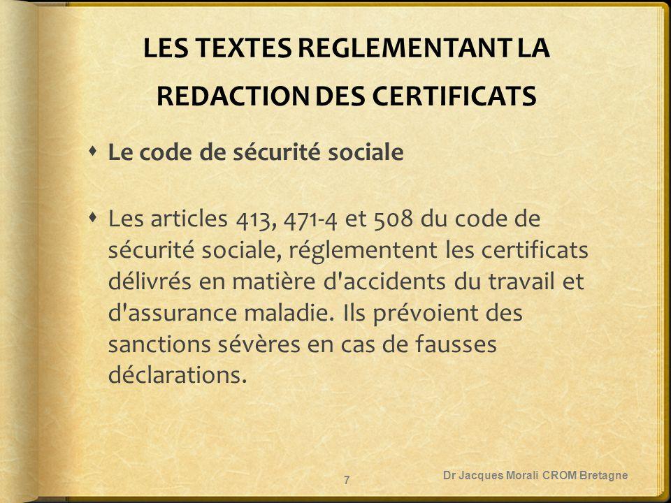 LES TEXTES REGLEMENTANT LA REDACTION DES CERTIFICATS