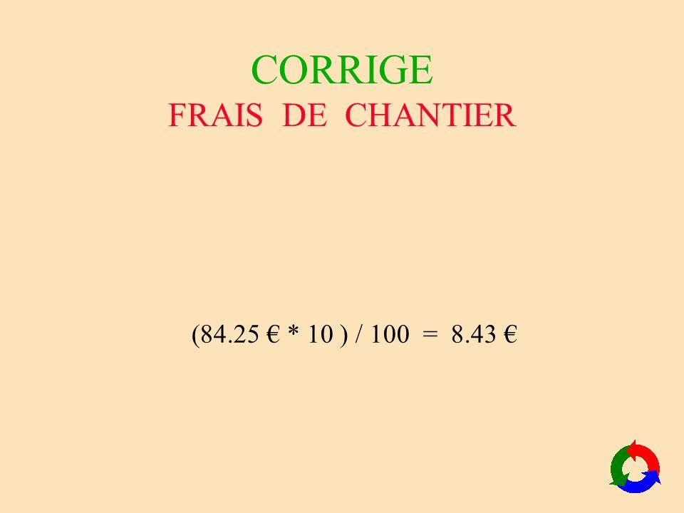 CORRIGE FRAIS DE CHANTIER