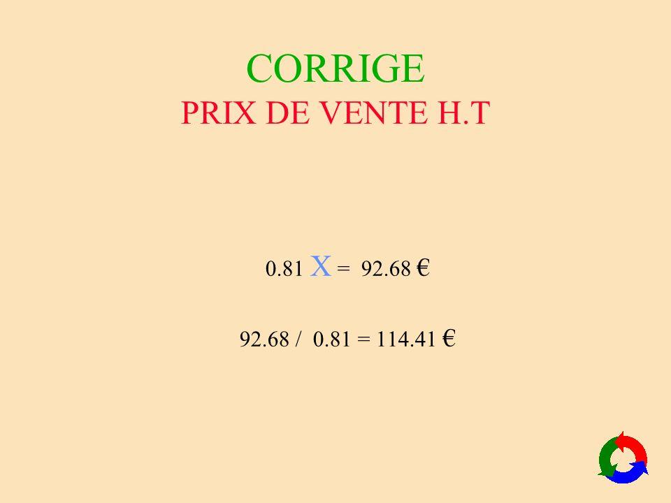 CORRIGE PRIX DE VENTE H.T