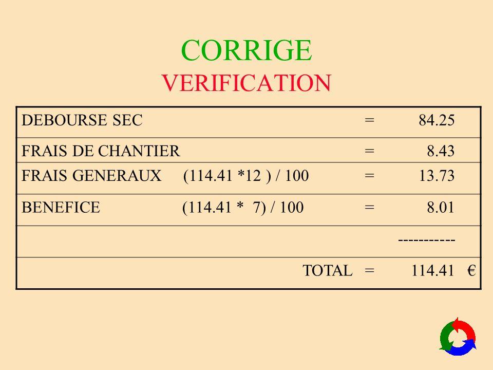 CORRIGE VERIFICATION DEBOURSE SEC = 84.25 FRAIS DE CHANTIER 8.43