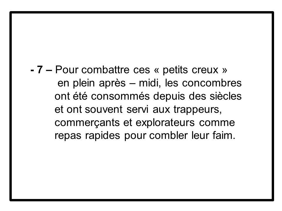 - 7 – Pour combattre ces « petits creux »