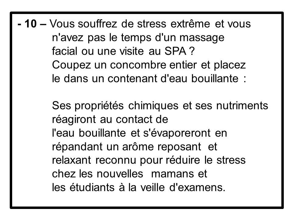 - 10 – Vous souffrez de stress extrême et vous