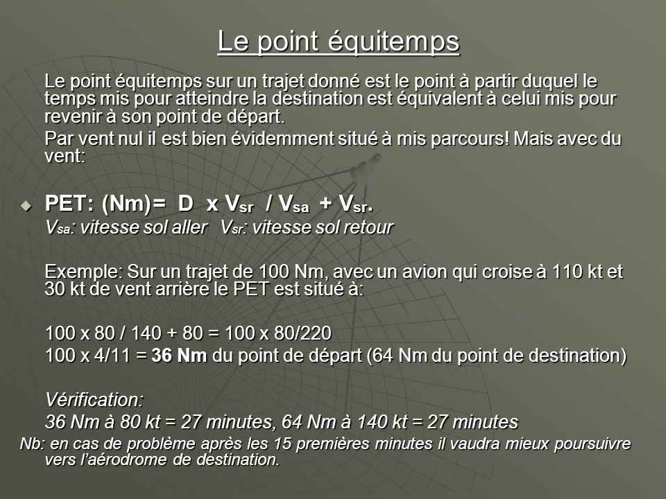 Le point équitemps PET: (Nm) = D x Vsr / Vsa + Vsr.