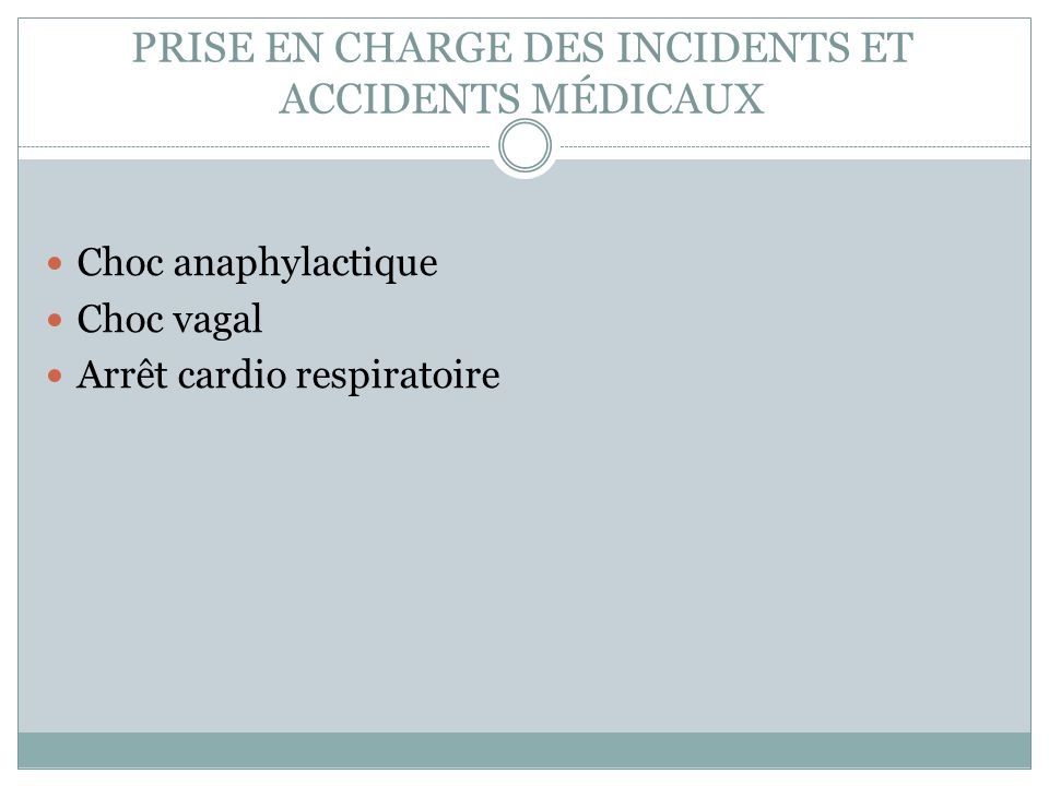 PRISE EN CHARGE DES INCIDENTS ET ACCIDENTS MÉDICAUX