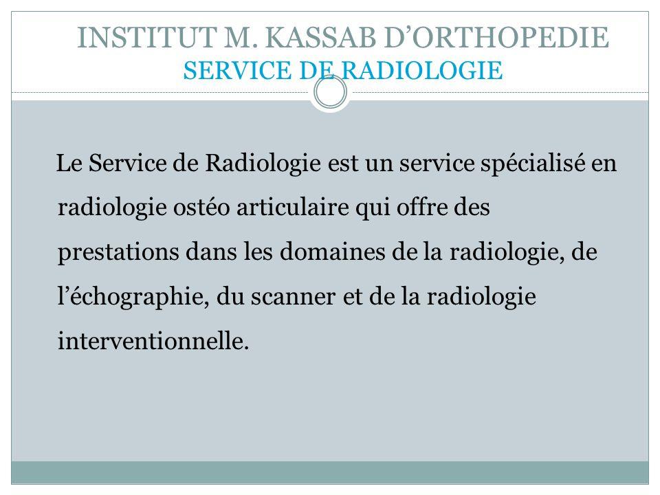 INSTITUT M. KASSAB D'ORTHOPEDIE SERVICE DE RADIOLOGIE