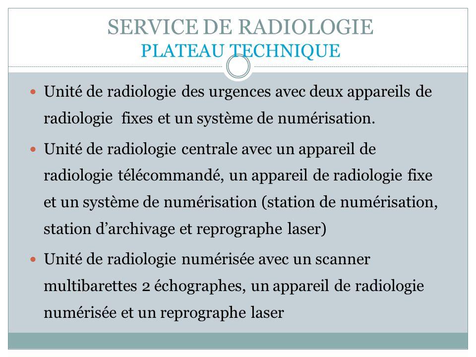 SERVICE DE RADIOLOGIE PLATEAU TECHNIQUE