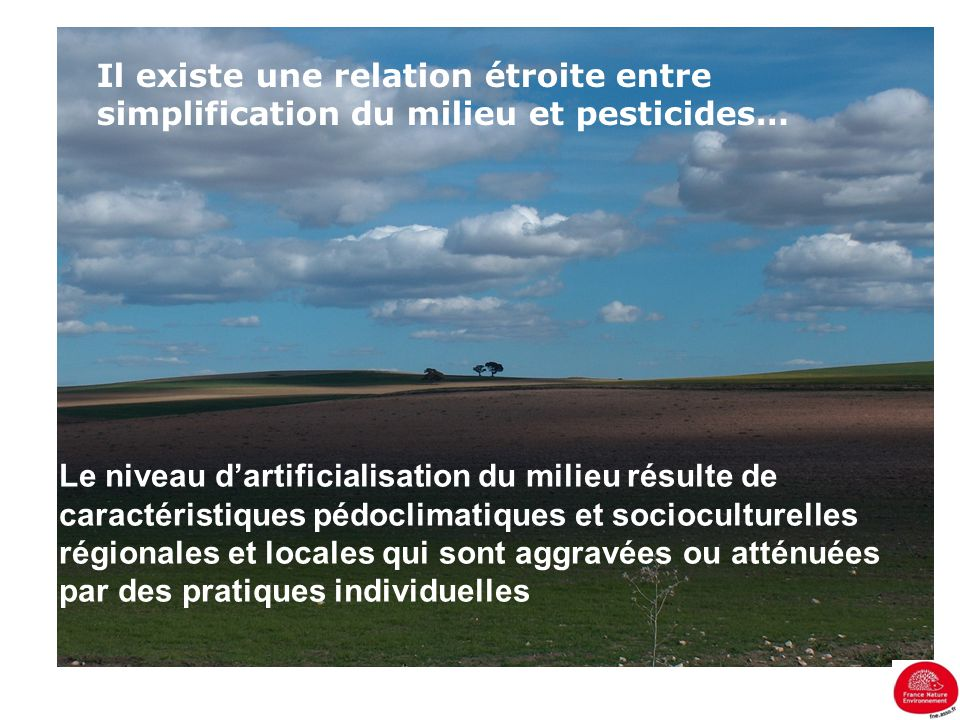 Il existe une relation étroite entre simplification du milieu et pesticides…