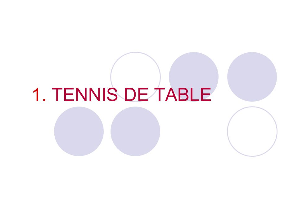 1. TENNIS DE TABLE
