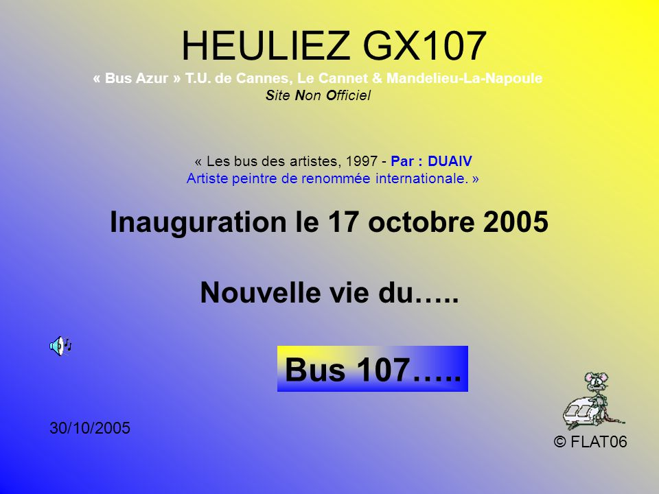 HEULIEZ GX107 Bus 107….. Inauguration le 17 octobre 2005