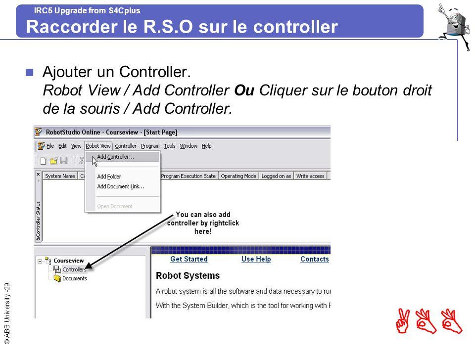 Raccorder le R.S.O sur le controller