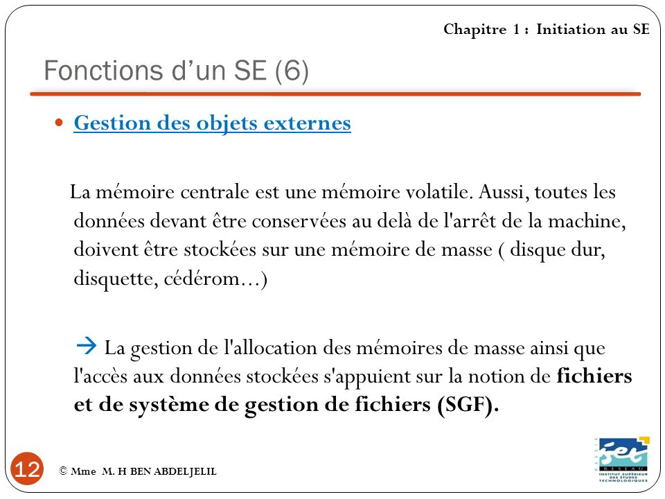 Fonctions d'un SE (6) Gestion des objets externes