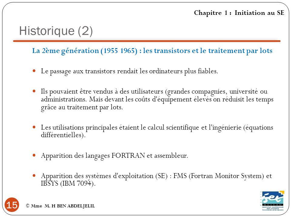 Historique (2) Chapitre 1 : Initiation au SE. La 2ème génération (1955 1965) : les transistors et le traitement par lots.