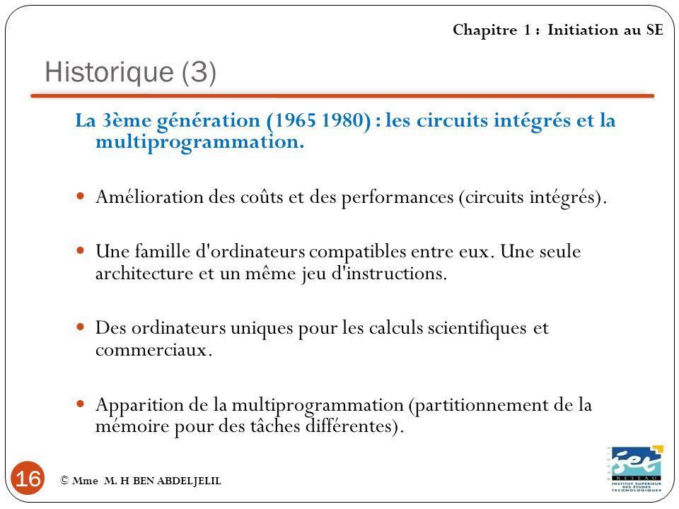 Historique (3) Chapitre 1 : Initiation au SE. La 3ème génération (1965 1980) : les circuits intégrés et la multiprogrammation.