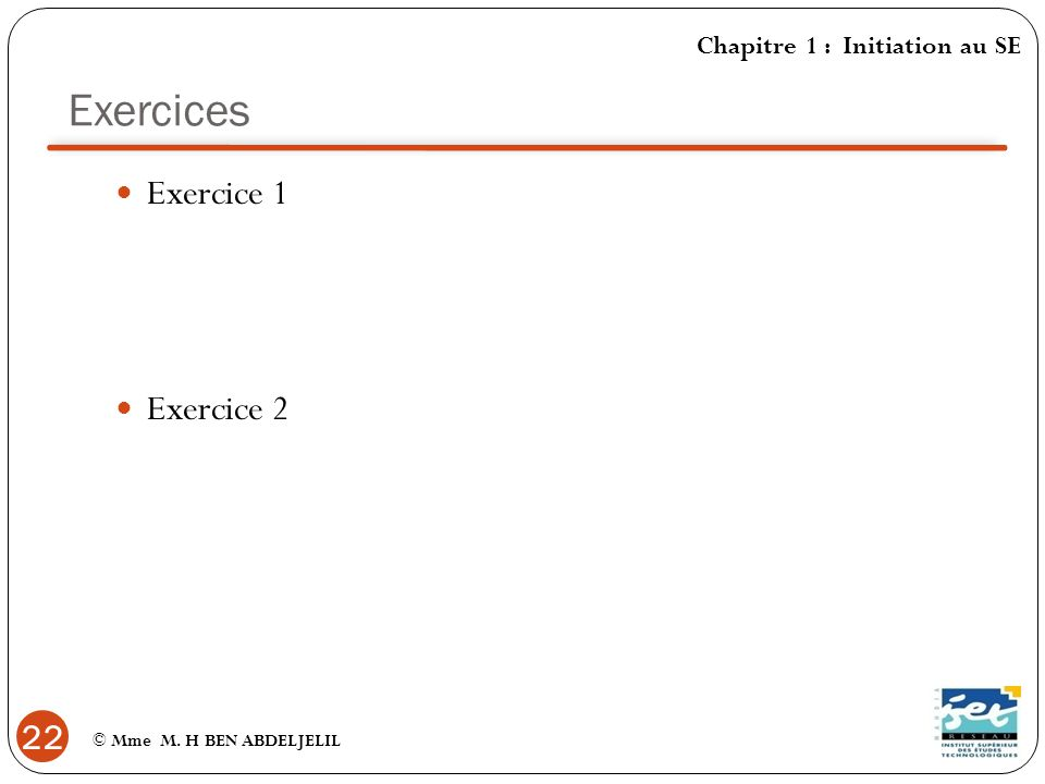 Exercices Exercice 1 Exercice 2 Chapitre 1 : Initiation au SE