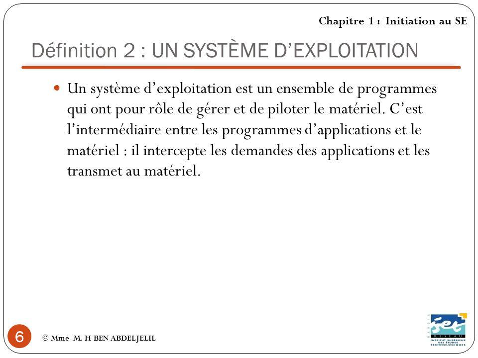 Définition 2 : UN SYSTÈME D'EXPLOITATION