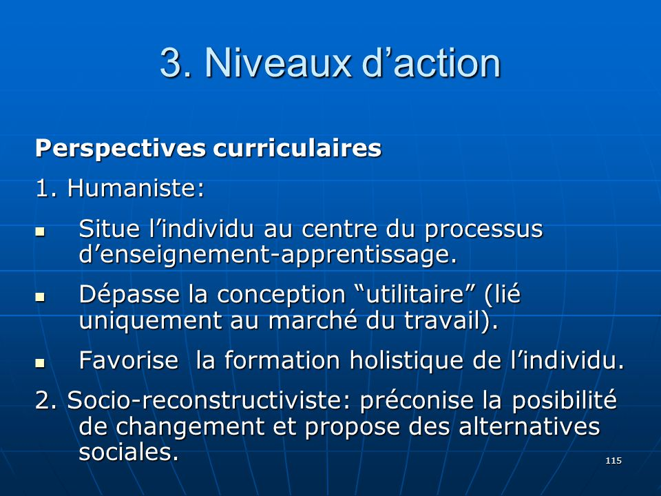 3. Niveaux d'action Perspectives curriculaires 1. Humaniste: