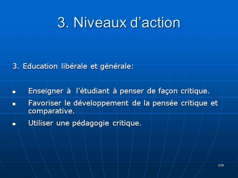 3. Niveaux d'action 3. Education libérale et générale: