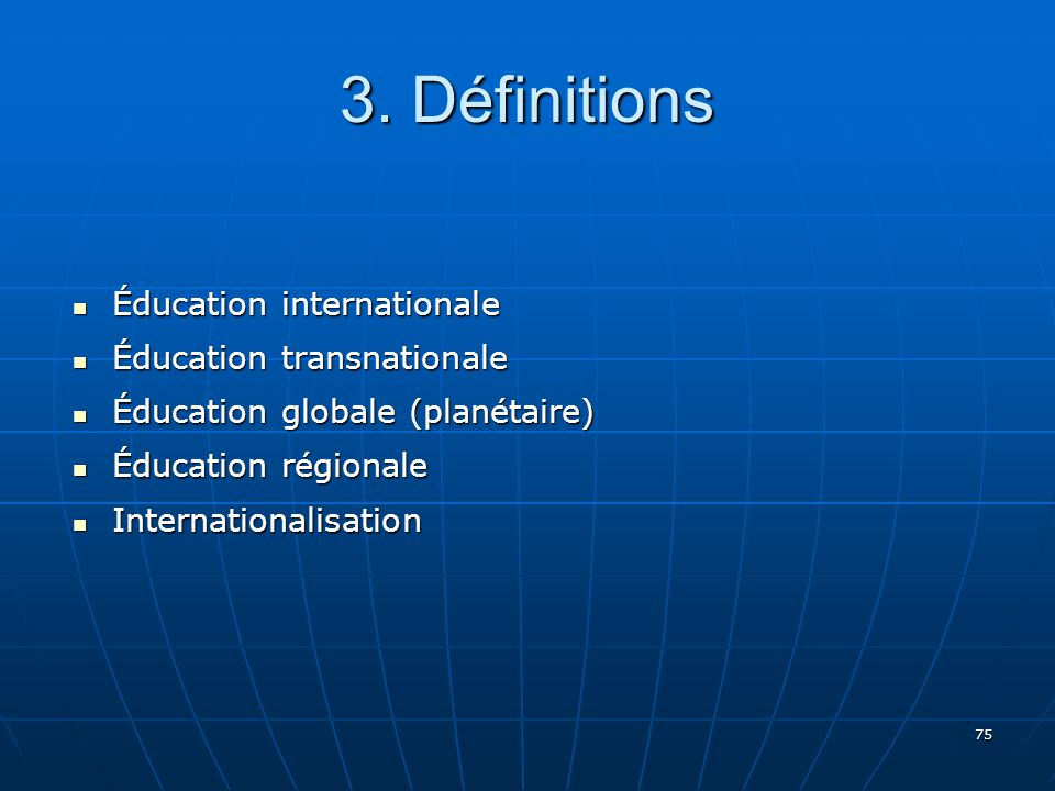 3. Définitions Éducation internationale Éducation transnationale