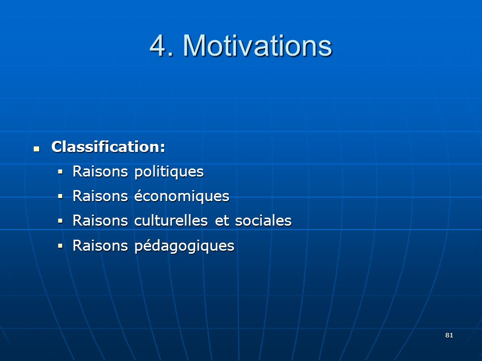 4. Motivations Classification: Raisons politiques Raisons économiques