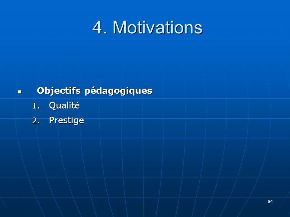 4. Motivations Objectifs pédagogiques Qualité Prestige