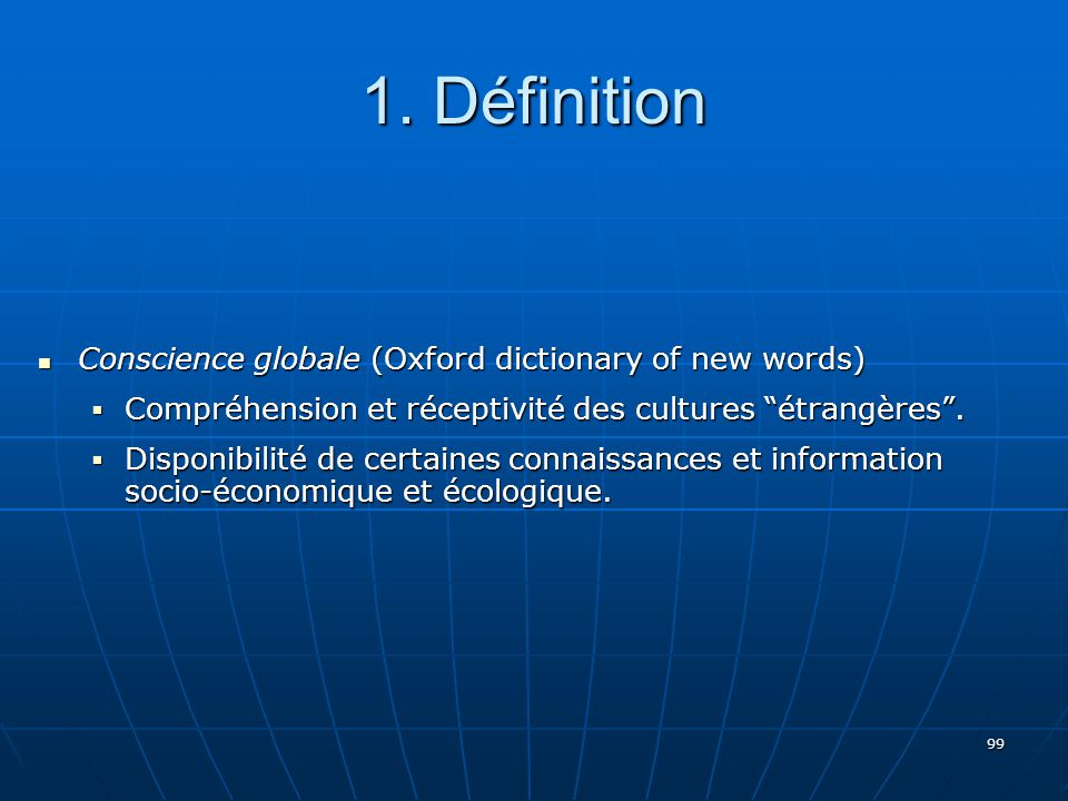 1. Définition Conscience globale (Oxford dictionary of new words)