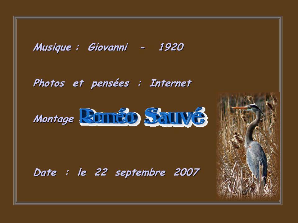 Musique : Giovanni - 1920 Photos et pensées : Internet.