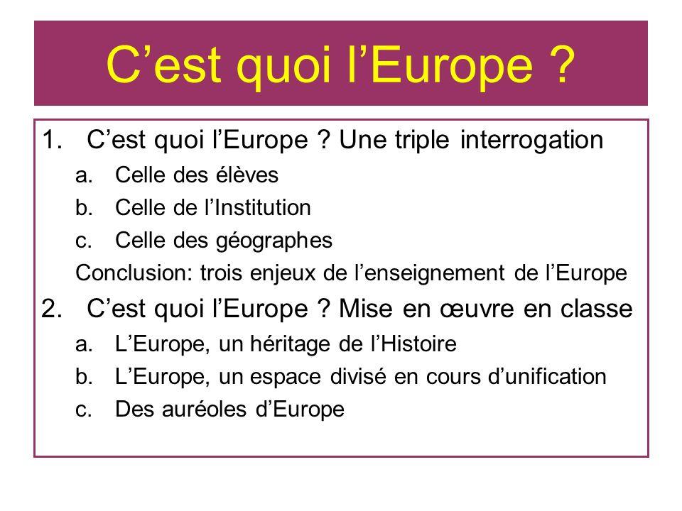 C'est quoi l'Europe C'est quoi l'Europe Une triple interrogation