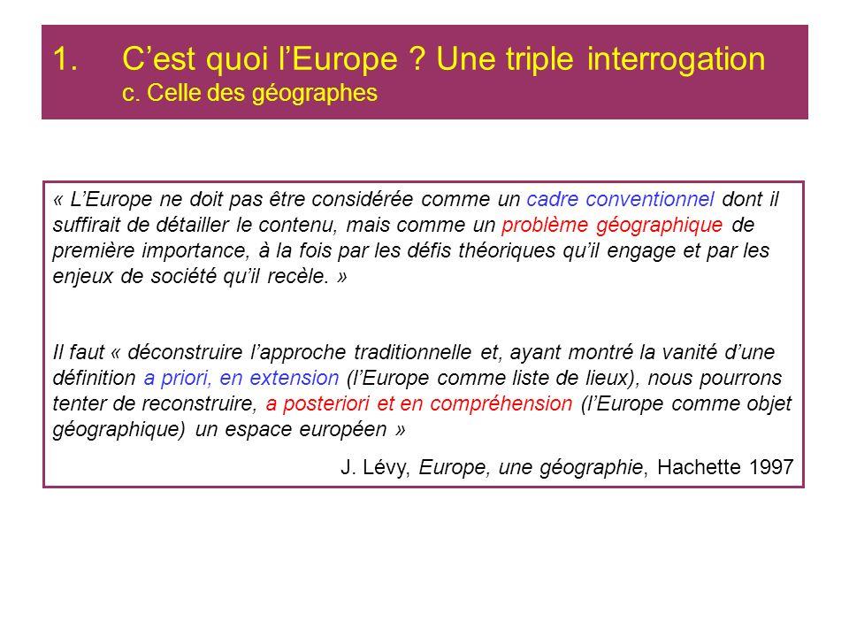 C'est quoi l'Europe Une triple interrogation c. Celle des géographes
