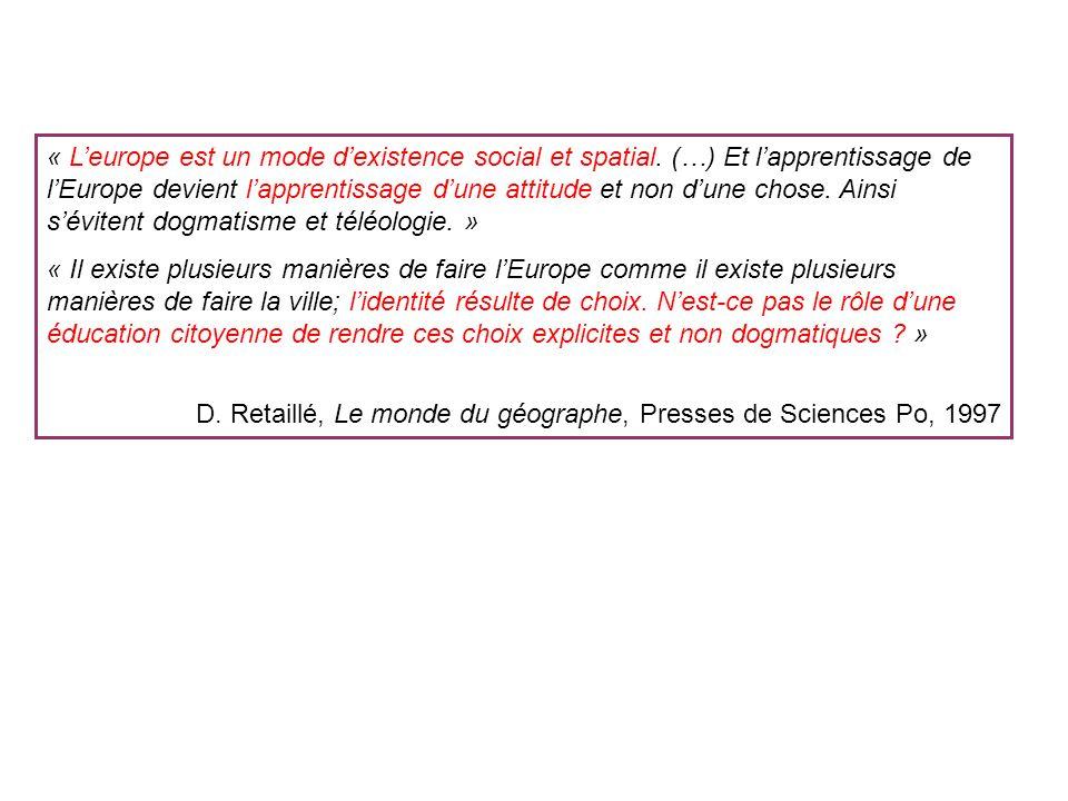« L'europe est un mode d'existence social et spatial