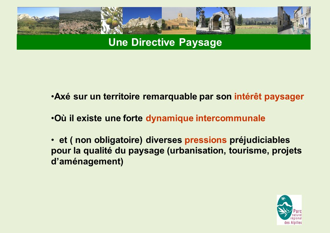 Une Directive Paysage Axé sur un territoire remarquable par son intérêt paysager. Où il existe une forte dynamique intercommunale.