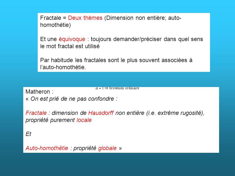 Fractale = Deux thèmes (Dimension non entière; auto-homothétie)