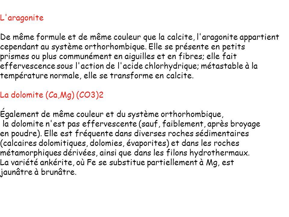 L aragonite De même formule et de même couleur que la calcite, l aragonite appartient.