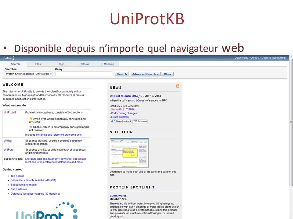 UniProtKB Disponible depuis n'importe quel navigateur web