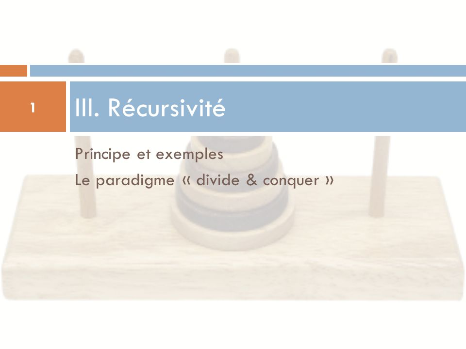 III. Récursivité Principe et exemples
