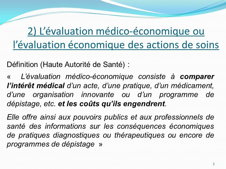 2) L'évaluation médico-économique ou l'évaluation économique des actions de soins