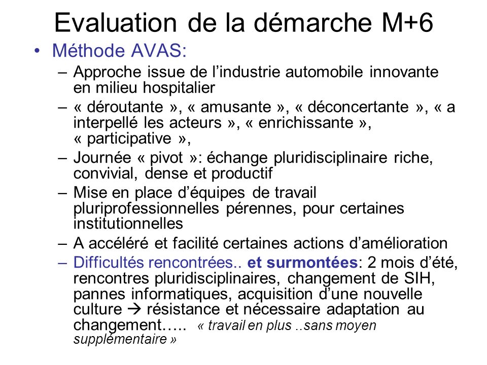 Evaluation de la démarche M+6