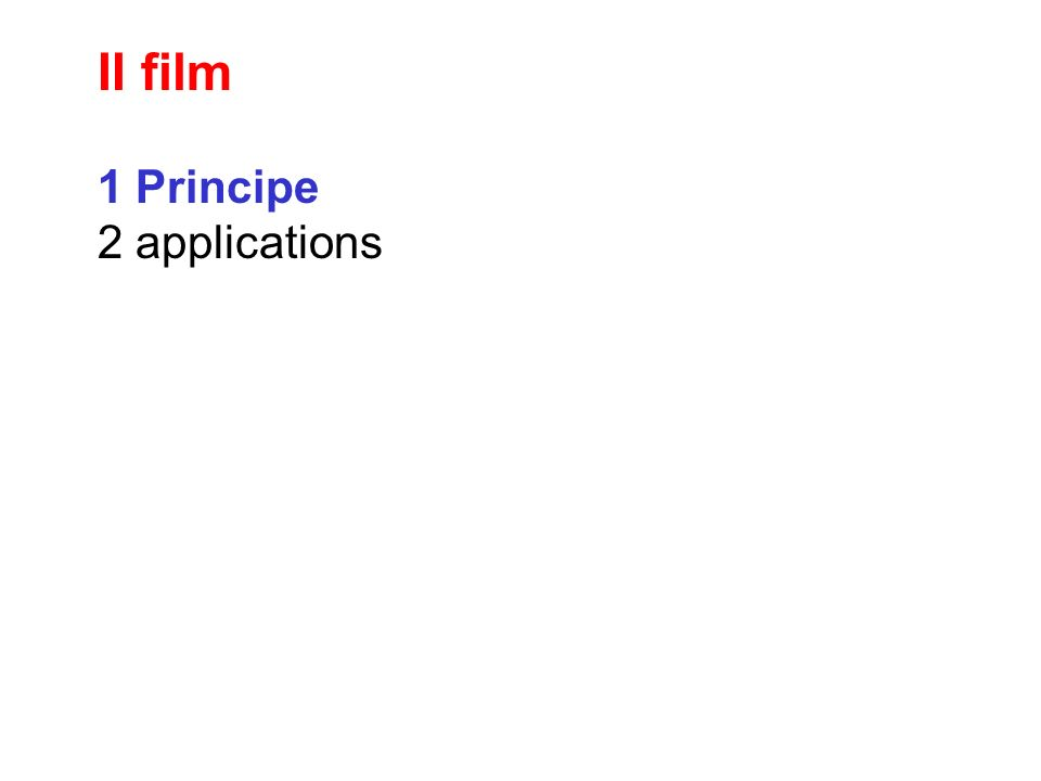 II film 1 Principe 2 applications
