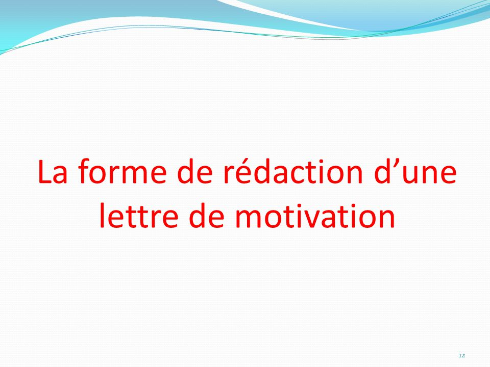 La forme de rédaction d'une lettre de motivation