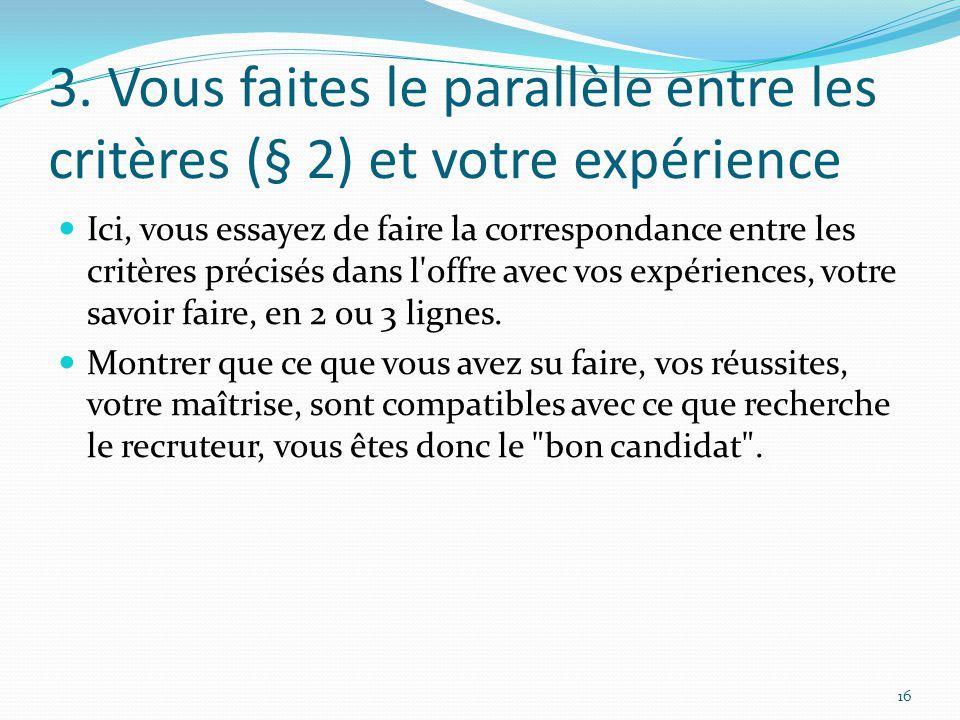 3. Vous faites le parallèle entre les critères (§ 2) et votre expérience