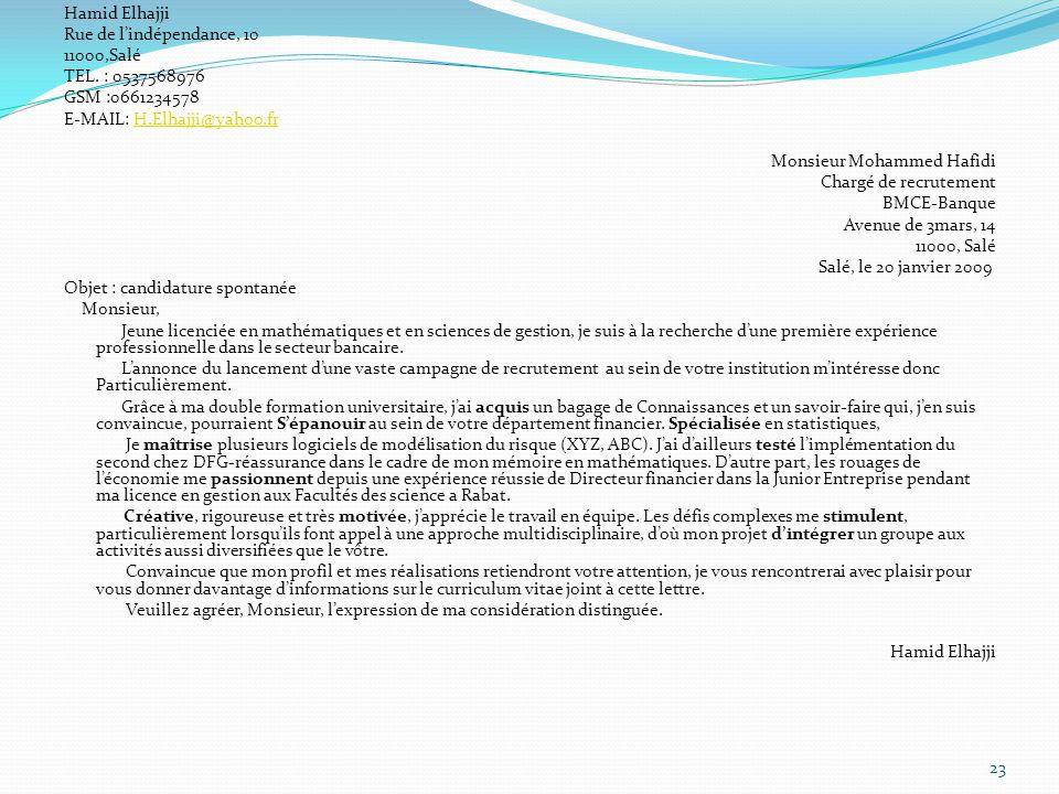 Hamid Elhajji Rue de l'indépendance, 10. 11000,Salé. TEL. : 0537568976. GSM :0661234578. E-MAIL: H.Elhajji@yahoo.fr.