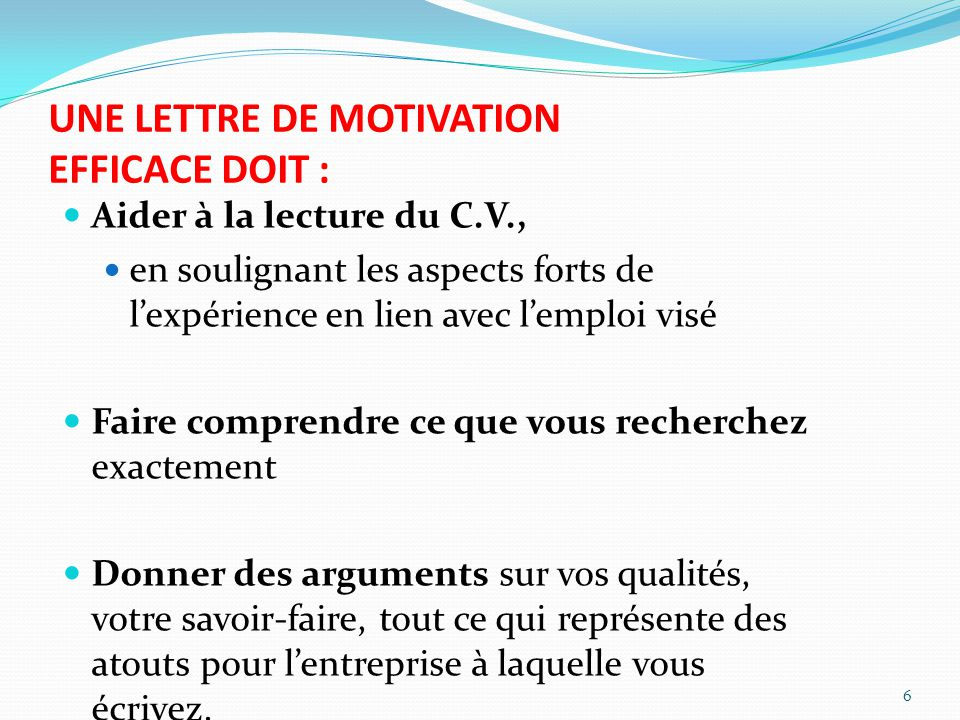 UNE LETTRE DE MOTIVATION EFFICACE DOIT :