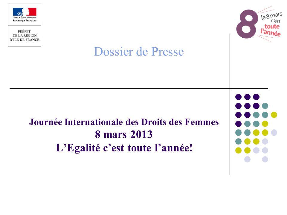 Dossier de Presse Journée Internationale des Droits des Femmes 8 mars 2013 L'Egalité c'est toute l'année!