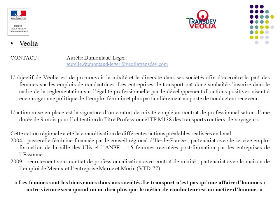 Veolia CONTACT : Aurélie Dumontaud-Leger : aurelie.dumontaud-leger@veoliatransdev.com.