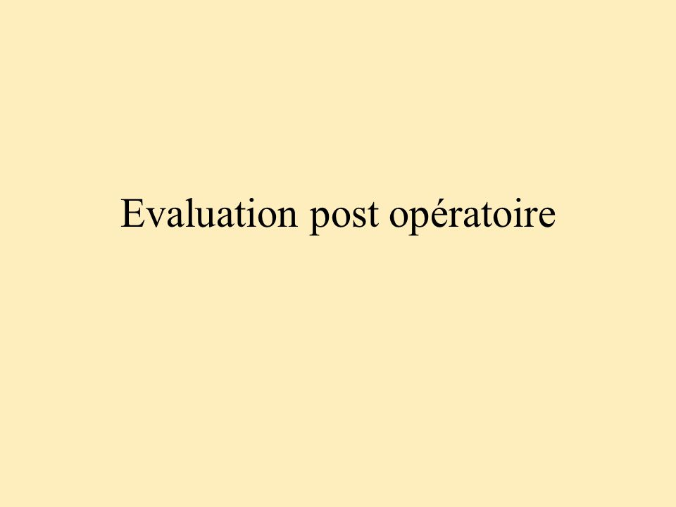 Evaluation post opératoire
