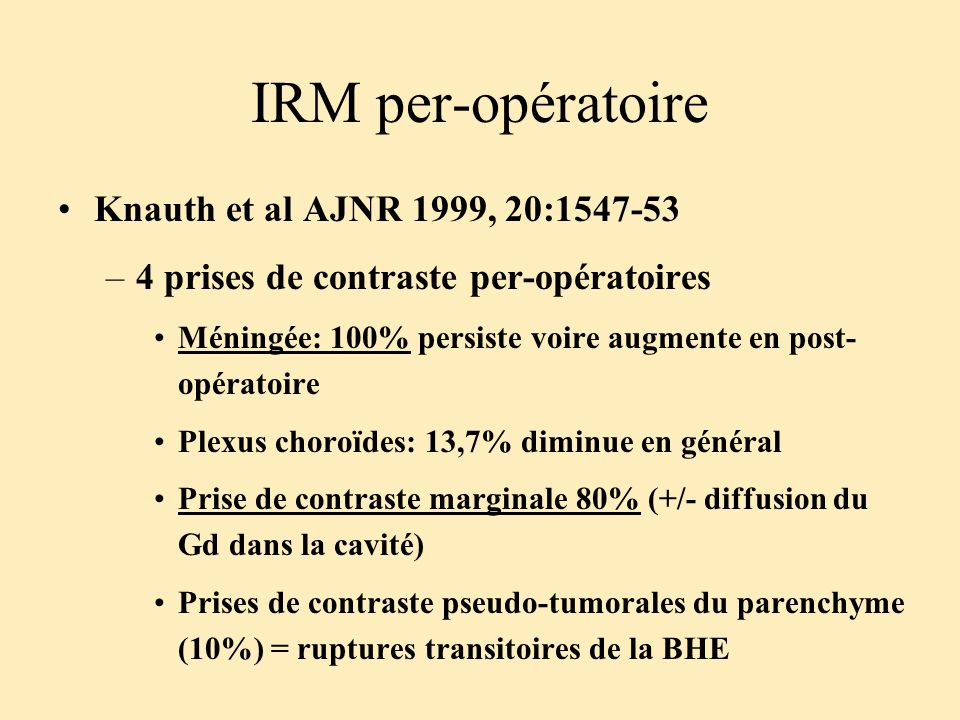 IRM per-opératoire Knauth et al AJNR 1999, 20:1547-53