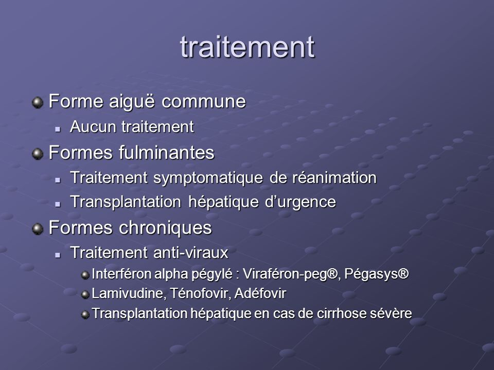 traitement Forme aiguë commune Formes fulminantes Formes chroniques
