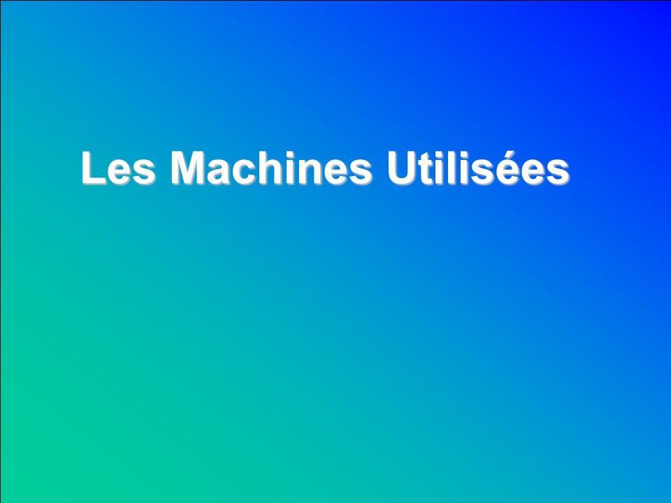 Les Machines Utilisées