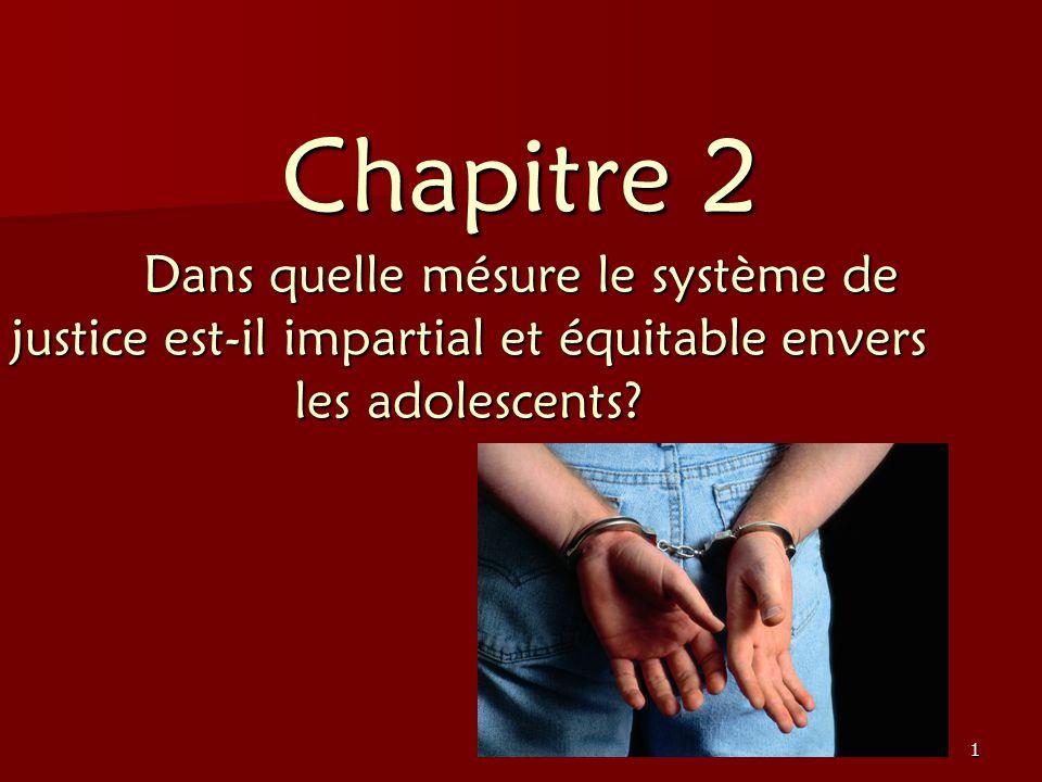 Chapitre 2 Dans quelle mésure le système de justice est-il impartial et équitable envers les adolescents
