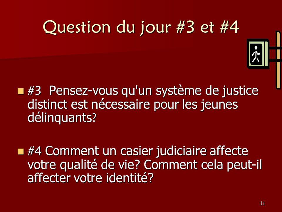 Question du jour #3 et #4 #3 Pensez-vous qu un système de justice distinct est nécessaire pour les jeunes délinquants